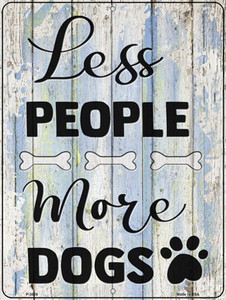 Less People More Dogs Wholesale Novelty Metal Parking Sign
