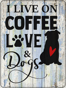 Coffee Love Dogs Wholesale Novelty Metal Parking Sign