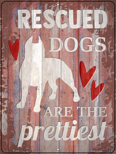 Rescued Dogs Are Prettiest Wholesale Novelty Metal Parking Sign