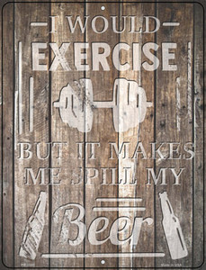 Exercise Makes Me Spill Beer Wholesale Novelty Mini Metal Parking Sign
