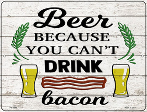 You Cant Drink Bacon Wholesale Novelty Mini Metal Parking Sign