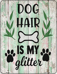 Dog Hair Is My Glitter Wholesale Novelty Mini Metal Parking Sign