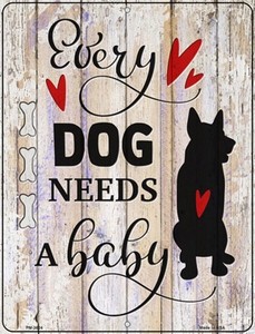 Every Dog Needs A Baby Wholesale Novelty Mini Metal Parking Sign