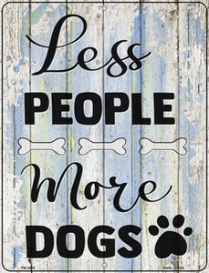 Less People More Dogs Wholesale Novelty Mini Metal Parking Sign
