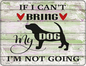 Cant Bring Dog Not Going Wholesale Novelty Mini Metal Parking Sign