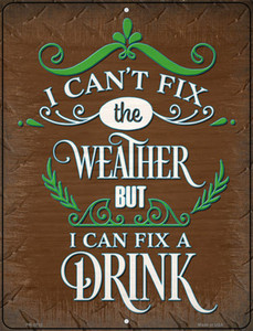 Cant Fix The Weather Wholesale Novelty Mini Metal Parking Sign