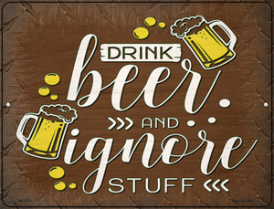 Drink Beer and Ignore Stuff Wholesale Novelty Mini Metal Parking Sign
