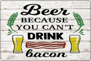 You Cant Drink Bacon Wholesale Novelty Large Metal Parking Sign