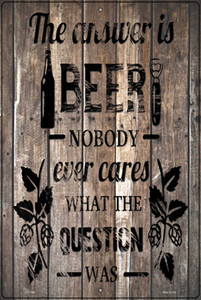 The Answer Is Beer Wholesale Novelty Large Metal Parking Sign