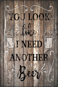I Need Another Beer Wholesale Novelty Large Metal Parking Sign