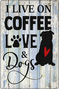 Coffee Love Dogs Wholesale Novelty Large Metal Parking Sign