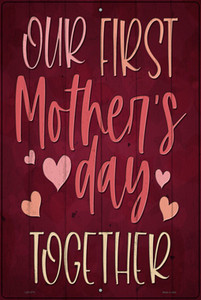 First Mothers Day Together Wholesale Novelty Large Metal Parking Sign