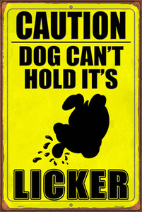 Dog Cant Hold Its Licker Wholesale Novelty Large Metal Parking Sign