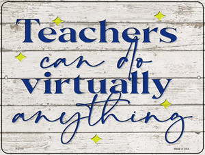Teachers Can Do Anything Wholesale Novelty Metal Parking Sign