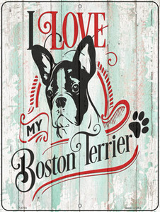 I Love My Boston Terrier Wholesale Novelty Metal Parking Sign