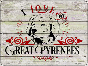 I Love My Great Pyrenees Wholesale Novelty Metal Parking Sign