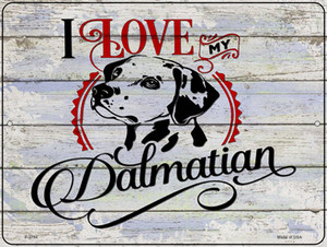 I Love My Dalmation Wholesale Novelty Metal Parking Sign