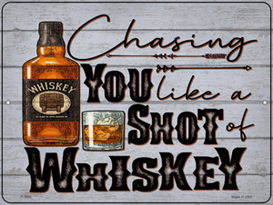 Chasing You Like Whiskey Wholesale Novelty Metal Parking Sign