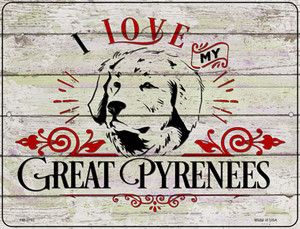 I Love My Great Pyrenees Wholesale Novelty Mini Metal Parking Sign
