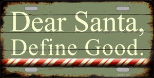 Dear Santa Define Good Wholesale Novelty Metal License Plate
