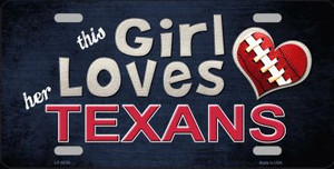 This Girl Loves Her Texans Wholesale Novelty Metal License Plate