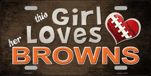 This Girl Loves Her Browns Wholesale Novelty Metal License Plate