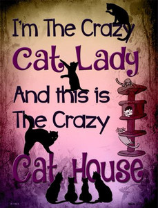 Crazy Cat Lady Wholesale Metal Novelty Parking Sign