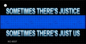 Sometimes Theres Justice Wholesale Novelty Key Chain