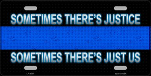 Sometimes Theres Justice Blue Line Wholesale Metal Novelty License Plate