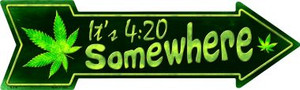 Its 4:20 Somewhere Wholesale Novelty Metal Arrow Sign