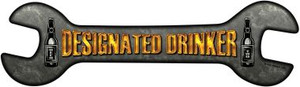 Designated Drinker Wholesale Novelty Metal Wrench Sign
