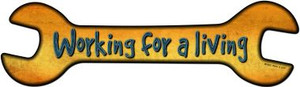 Working For A Living Wholesale Novelty Metal Wrench Sign