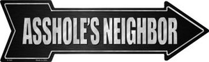 Asshole's Neighbor Wholesale Novelty Metal Arrow Sign
