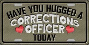 Have You Hugged Corrections Officer Wholesale Metal Novelty License Plate