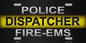 Police / Dispatcher / Fire- EMS Novelty Wholesale Metal License Plate
