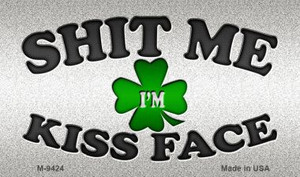 Shit Me Kissed Face Wholesale Novelty Metal Magnet M-9425