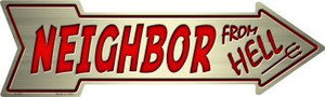 Neighbor From Hell Wholesale Novelty Metal Arrow Sign