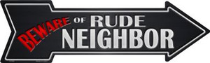 Beware Rude Neighbor Wholesale Novelty Metal Arrow Sign