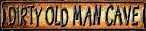 Dirty Old Man Cave Wholesale Novelty Metal Street Sign ST-1366