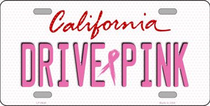 Drive Pink California Novelty Wholesale Metal License Plate