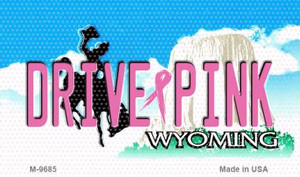 Drive Pink Wyoming Wholesale Novelty Metal Magnet