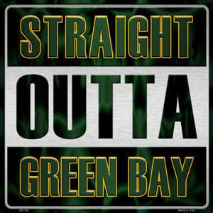Straight Outta Green Bay Wholesale Novelty Metal Square Sign