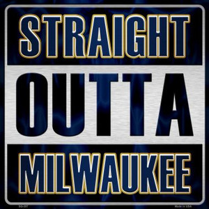 Straight Outta Milwaukee Wholesale Novelty Metal Square Sign