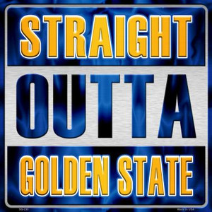 Straight Outta Golden State Wholesale Novelty Metal Square Sign SQ-230