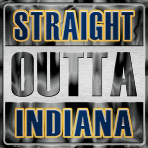 Straight Outta Indiana Wholesale Novelty Metal Square Sign SQ-232
