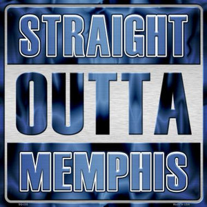 Straight Outta Memphis Wholesale Novelty Metal Square Sign SQ-235