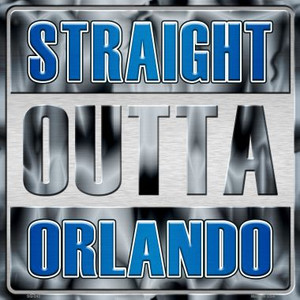 Straight Outta Orlando Wholesale Novelty Metal Square Sign SQ-242