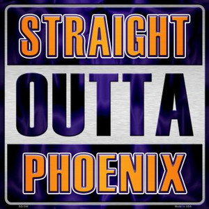 Straight Outta Phoenix Wholesale Novelty Metal Square Sign SQ-244
