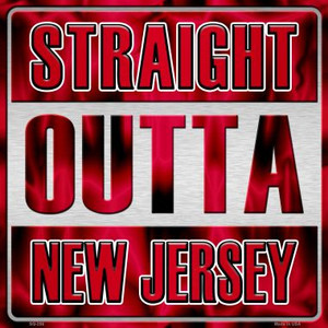 Straight Outta New Jersey Wholesale Novelty Metal Square Sign