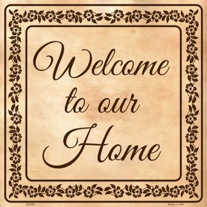 Welcome To Our Home Wholesale Novelty Metal Square Sign